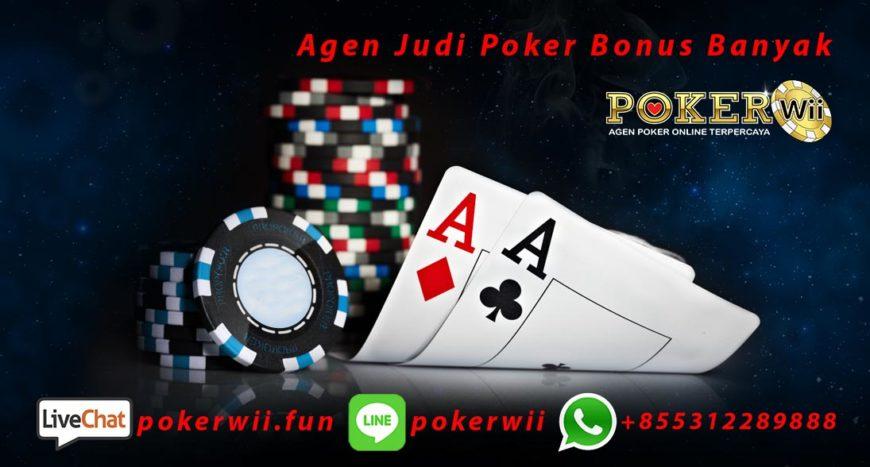 Agen Judi Poker Bonus Banyak